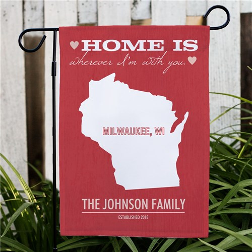 Home Is Where I'm With You Garden Flag Personalized