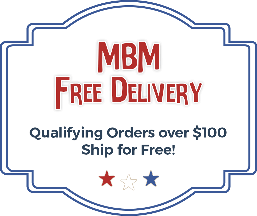 MBM Free Delivery - Qualifying orders over $100 ship for free!